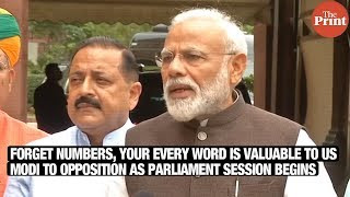 Forget numbers, your every word is valuable to us, Modi to opposition as parliament session begins