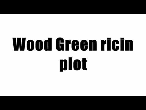 Wood Green ricin plot