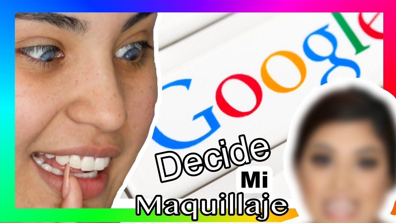 Google decide mi maquillaje - roccibella