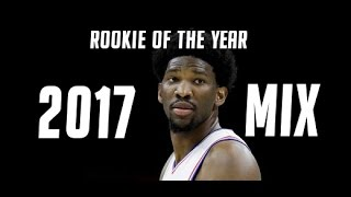 Joel embiid mix 2017 - rookie of the year