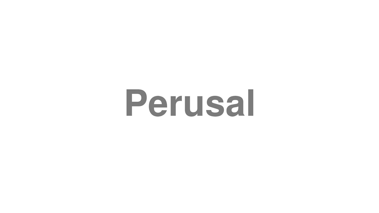 """How to pronounce """"Perusal"""" [Video]"""