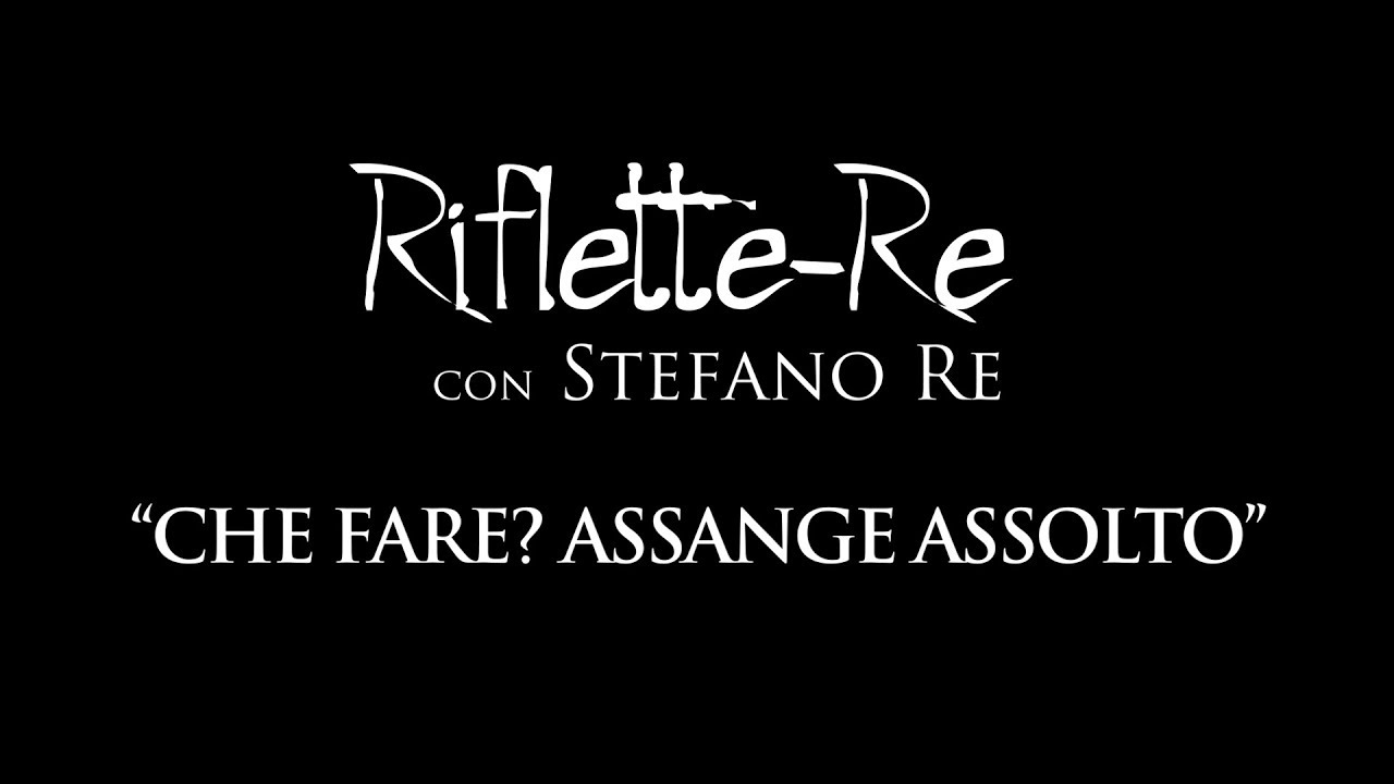 Riflette-Re: Che fare? Assange assolto