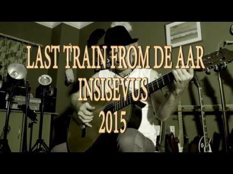 AFRIKAANSE MUSIEK – LAST TRAIN FROM DE AAR- INSISEVUS 2015