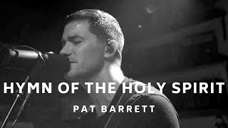 Download Pat Barrett - Hymn Of The Holy Spirit + I Will Follow (Spontaneous) (Live) Mp3 and Videos