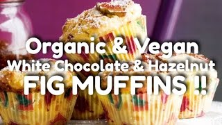 Organic Vegan White Chocolate Hazelnut Fig Muffins - Baking Recipe - Ishantube
