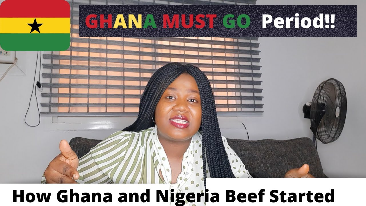 Download GHANA MUST GO PERIOD!!  Exposing How Ghana and Nigeria's Beef  All Started