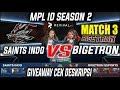 SAINTS INDO VS BIGETRON MPL INDONESIA S2 MATCH 3