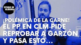 El presidente del PP de CLM pide reprobar el ministro Garzón por su ataque a la carne y pasa esto