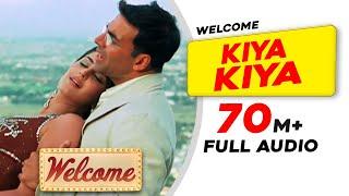 Kiya Kiya |Full Audio |Welcome |Akshay Kumar |Katrina Kaif |Nana Patekar|Anil Kapoor|Bollywood Songs