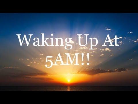 Waking up at 5AM. My 2 Profound reasons to wake up at 5AM!