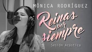 Mónica Rodríguez - Reinas por siempre (Videoclip)
