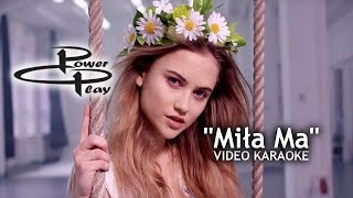Power Play - Miła Ma (VIDEO KARAOKE) 2018
