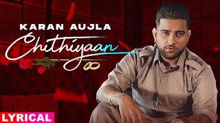 Chithiyaan (Lyrical) | Karan Aujla | Desi Crew | Rupan Bal | Latest Punjabi Songs 2020