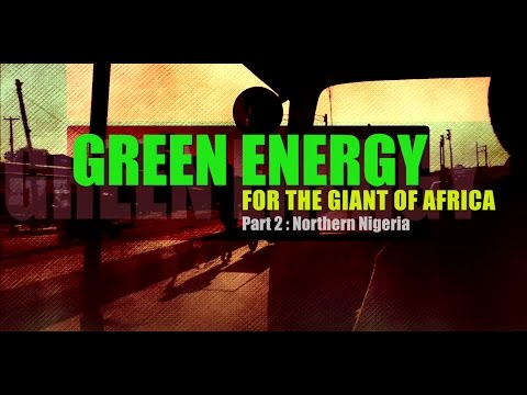 Green Energy for the Giant of Africa Part 2: Northern Nigeria