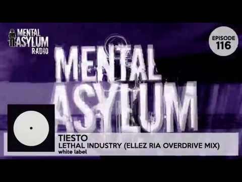 Tiesto - Lethal Industry (Ellez Ria Overdrive Mix) [Mental Asylum Radio 116]