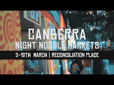 CANBERRA 2017 NIGHT NOODLE MARKETS