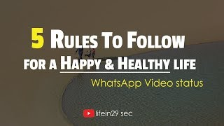 Happy and healthy life whatsapp status for everyone. 5 rules to follow ☺️ video.