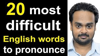 20 Most Difficult Words to Pronounce in English - American vs. British English - Common Mistakes
