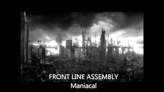 Front Line Assembly - Maniacal [single version]