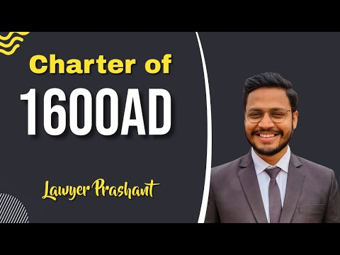 Charter of 1600 AD /Indian Legal and Constitutional History