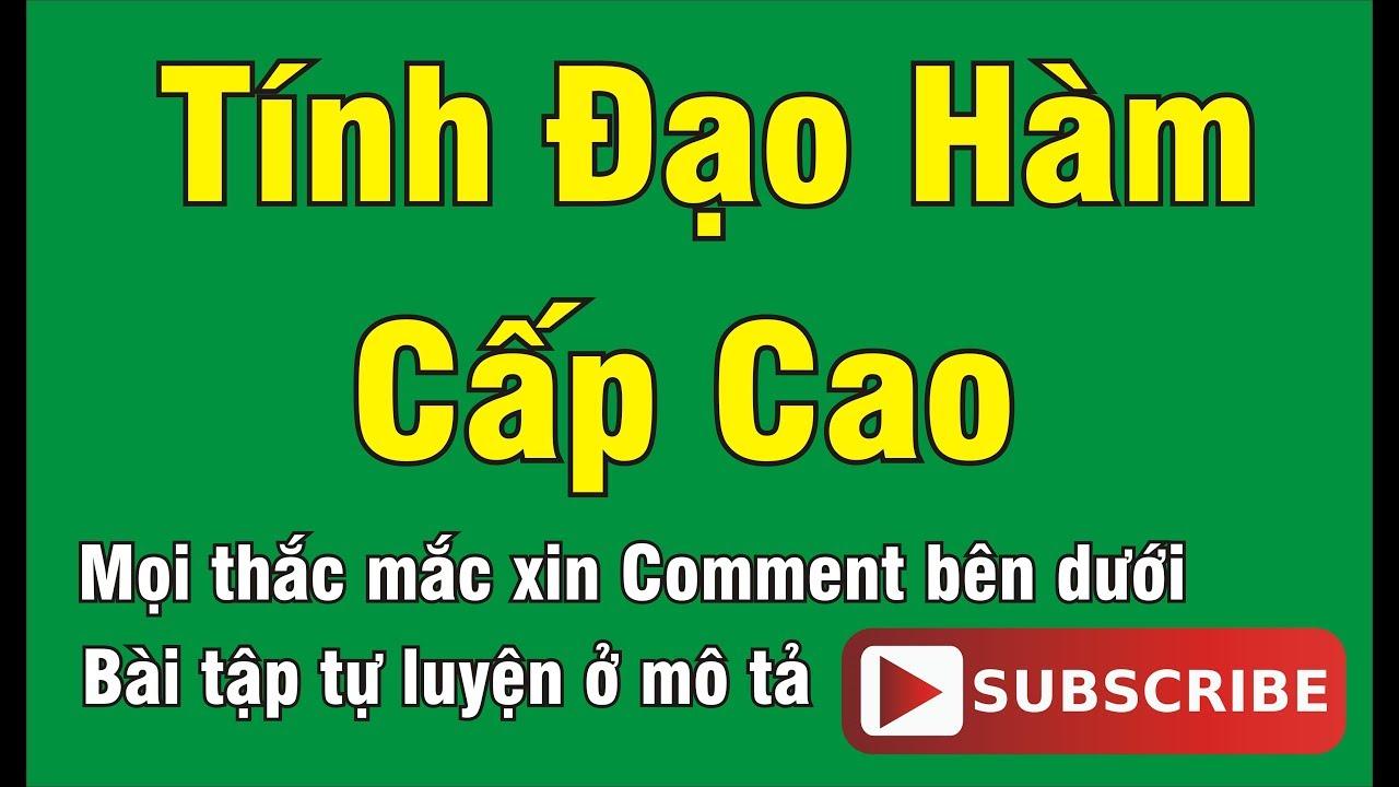 [TOÁN CAO CẤP – CHUYÊN ĐỀ 5] BÀI 5.2 – ĐẠO HÀM CẤP CAO