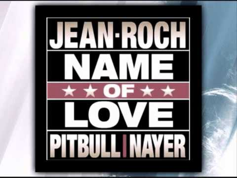 Pitbull feat. Nayer & Jean Roch - Name Of Love *New Song 2012*