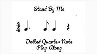 Dotted Quarter Note Play Along - Stand By Me