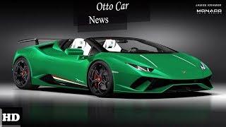 HOT NEWS !!! 2019 Huracan Performante Spyder     spec & price