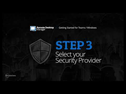 Getting Started for Teams with Remote Desktop Manager - Step 3: Select your Security Provider
