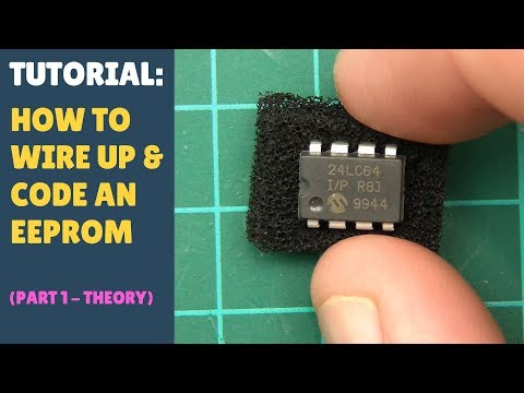 TUTORIAL: How To Wire Up & Code An EEPROM With Arduino - Module (Part 1 - Theory)