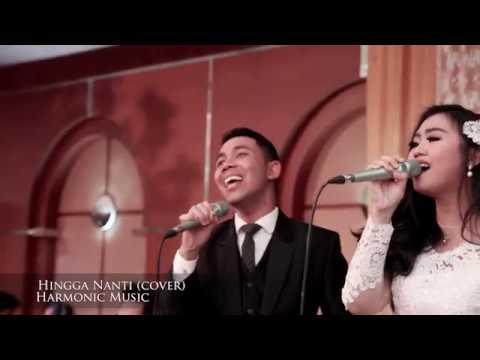 HINGGA NANTI ( COVER ) - HARMONIC MUSIC BANDUNG - WEDDING MUSIC BANDUNG
