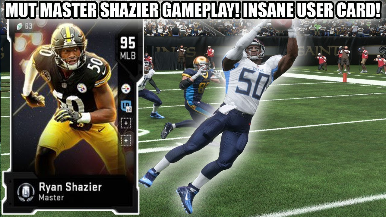 detailed look a5435 8da22 95 MUT MASTER RYAN SHAZIER GAMEPLAY! BEST USER CARD IN MADDEN 19! | MADDEN  19 ULTIMATE TEAM
