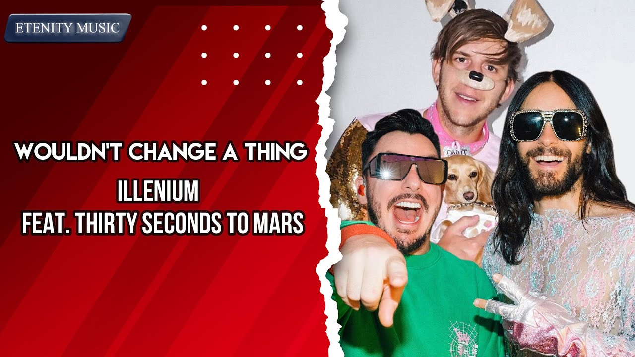 ILLENIUM - Wouldn't Change a Thing (Lyric Video) feat. Thirty Seconds to Mars