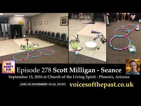 Episode 278  Seance with Physical Medium Scott Milligan on We Dont Die Radio