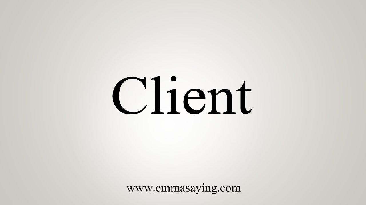 How To Say Client
