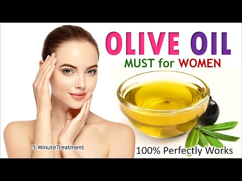 Olive Oil   8 Miraculous Uses for Female's Common Problems   5-Minute Treatment