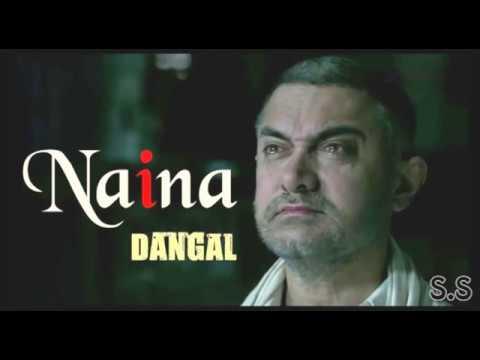 Naina Song  - Dangal | Aamir Khan | Arijit Singh |
