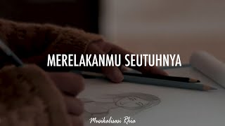 Download Musikalisasi Rhia : Merelakanmu Seutuhnya (Yusuf Hmadhani)