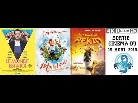 Sorties Cinéma du 15 AOÛT 2018 - FR 4K (LE MONDE EST A TOI, CAPITAINE MORTEN, DESTINATION PEKIN)