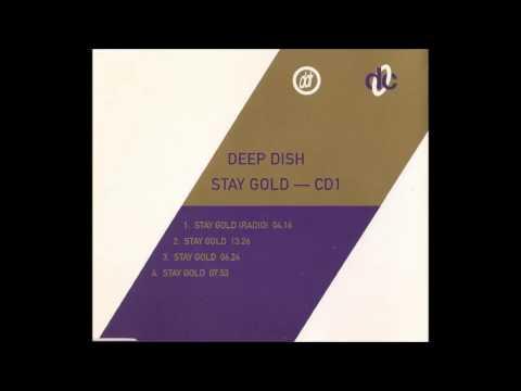 Stay Gold (7:13) - Deep Dish  [HQ]