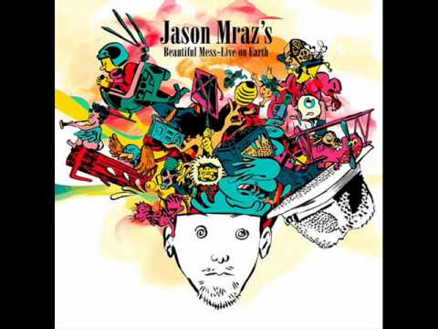 Jason Mraz  A Beautiful Mess  on Earth