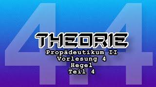 Propädeutikum II: Vorlesung 4: Teil 4 Hegel