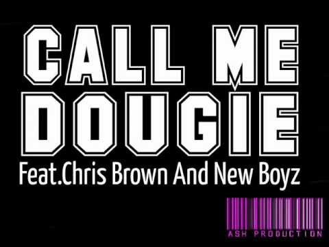 Call Me Dougie - Feat. Chris Brown & New Boyz