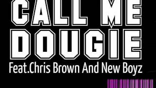 Download Call Me Dougie - Feat. Chris Brown & New Boyz MP3 song and Music Video
