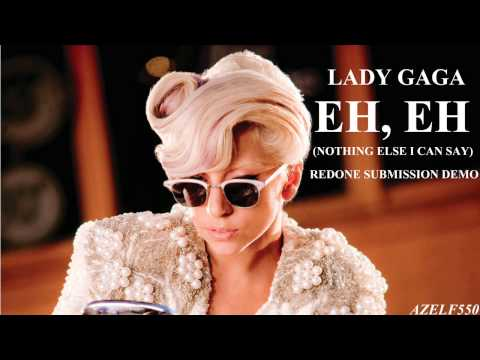Lady Gaga - Eh, Eh (RedOne Submission Demo)