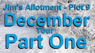 Jim's Allotment - Plot 9 - December Tour Part 1 - A Winter Wonderland