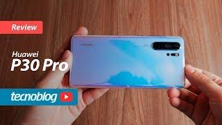 Huawei P30 Pro  Review Tecnoblog