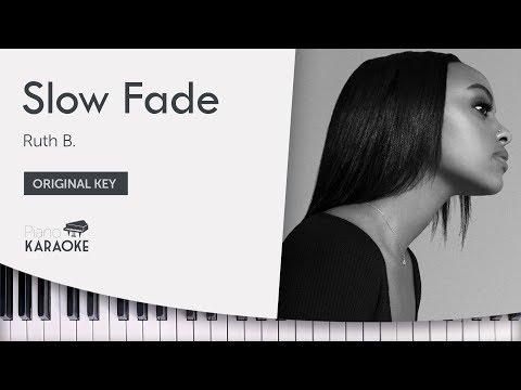 Ruth B. - Slow Fade (Karaoke Piano Instrumental) [Original Key]