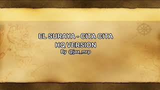 EL SURAYA - CITA CITA (HQ AUDIO)