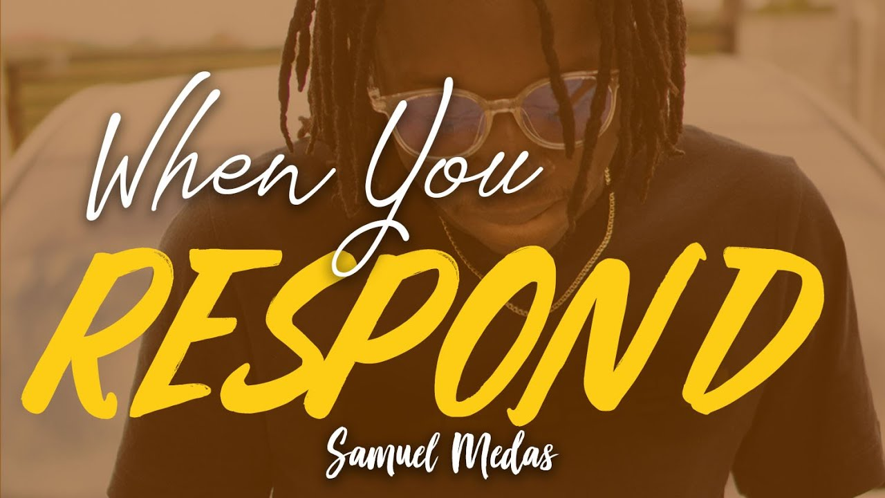 Download When You Respond - Samuel Medas (Official Music Video)
